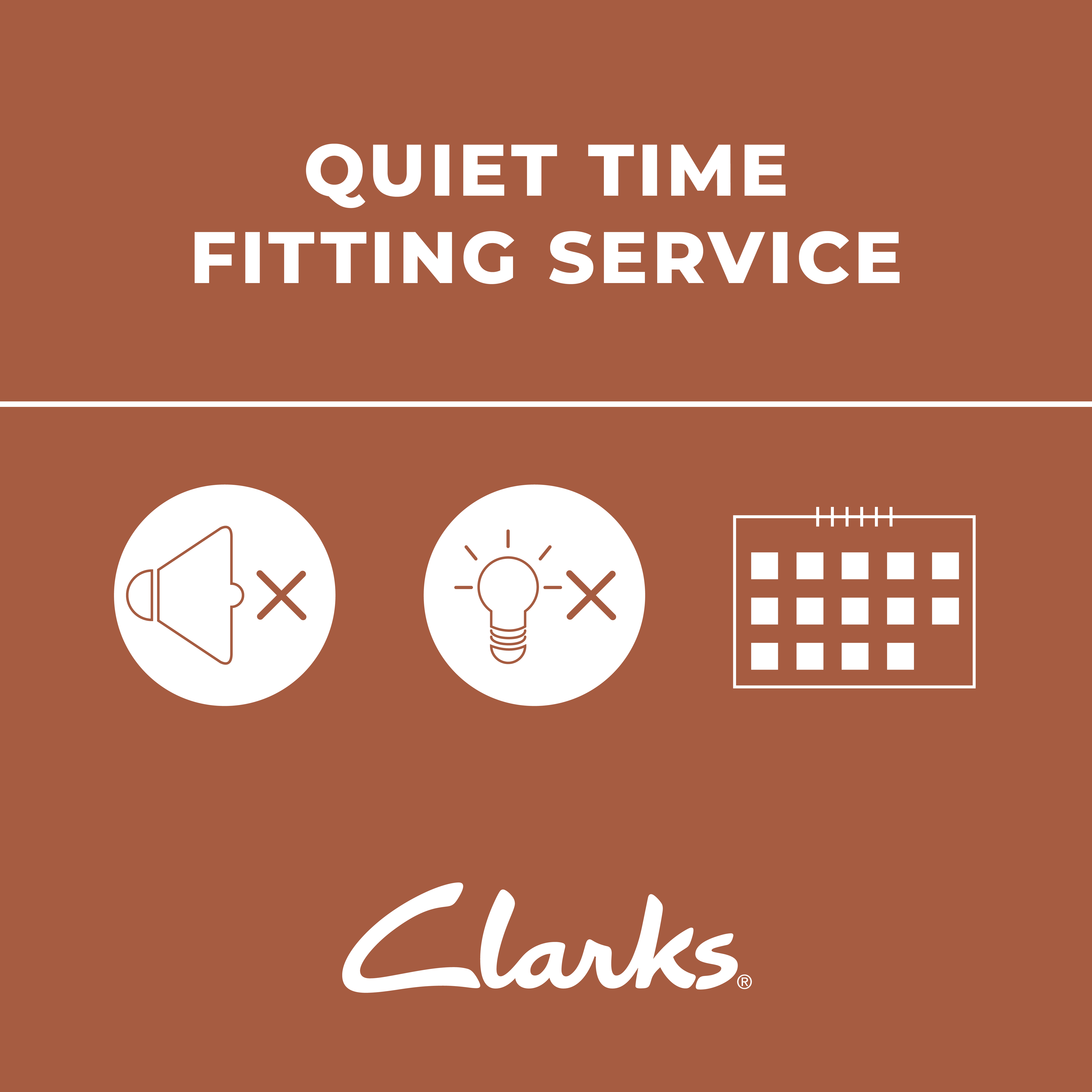 Quiet time appointments at Clarks
